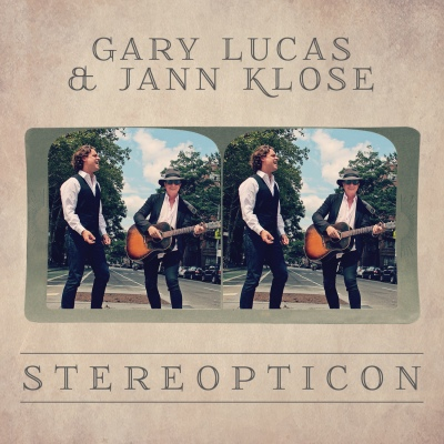 Gary Lucas & Jann Klose - Stereopticon