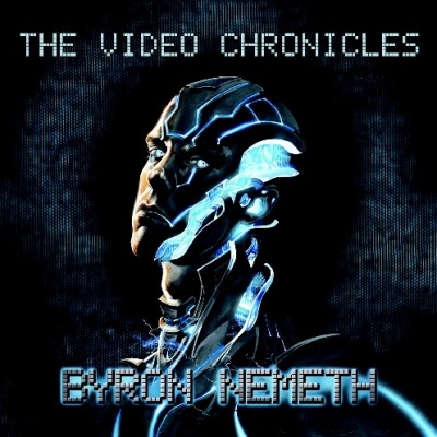Byron Nemeth - The Video Chronicles