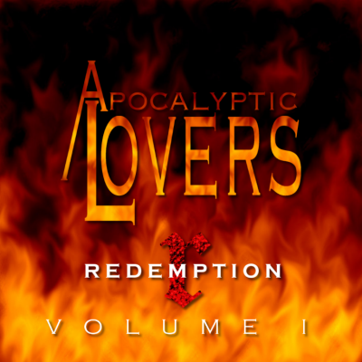Apocalyptic Lovers - Redemption Volume I