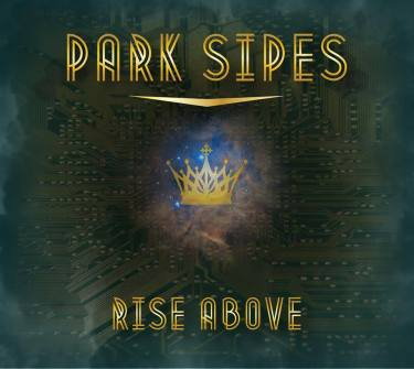 Park Sipes - Rise Above
