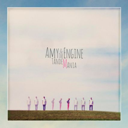Amy & the Engine - TandeMania