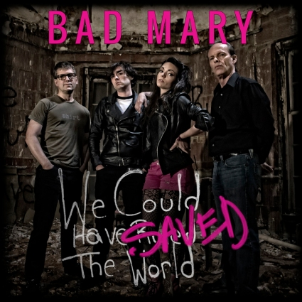 Bad Mary - We Could Have Saved The World