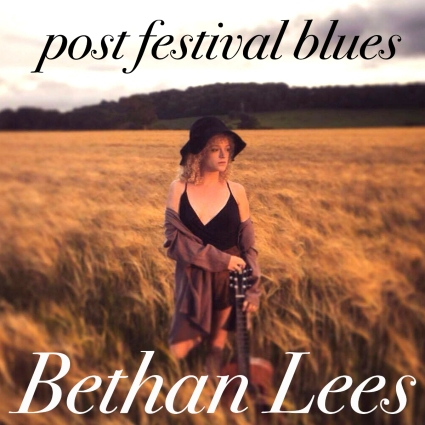 Bethan Lee - Post Festival Blues