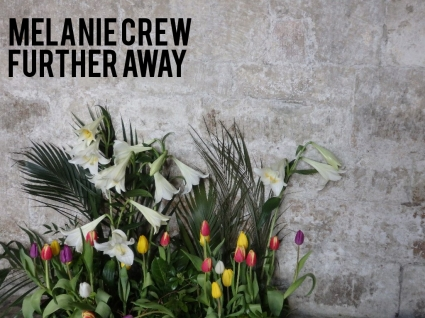 Melanie Crew - Further Away