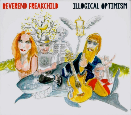 Reverend Freakchild - Illogical Optimism