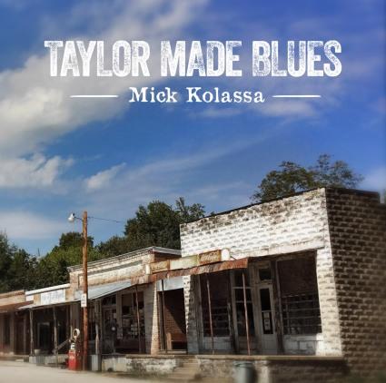 Mick Kolassa - Taylor Made Blues