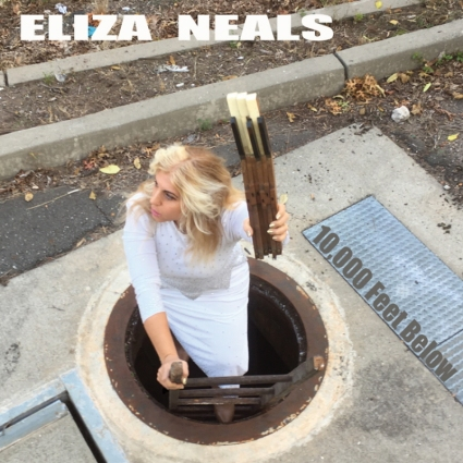Eliza Neals - 10,000 Feet Below