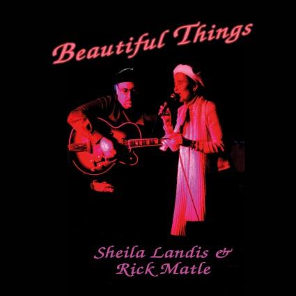 Sheila Landis & Rick Matle - Beautiful Things