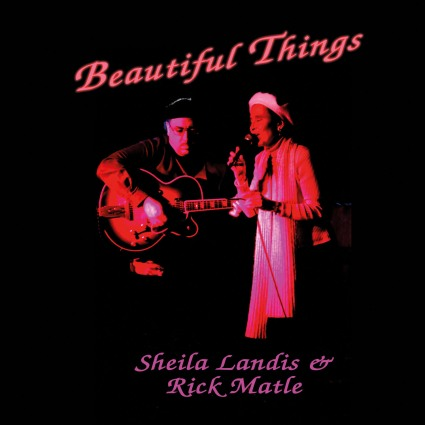 Sheila Landis & Rick Matle - Beautiful Things