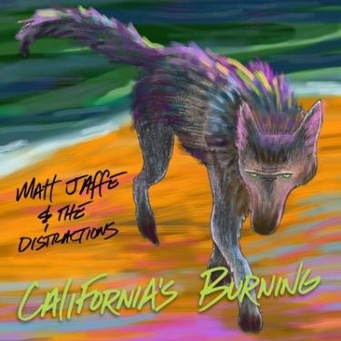 Matt Jaffe & the Distractions - California's Burning