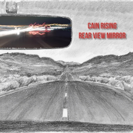 Cain Rising - Rear View Mirror