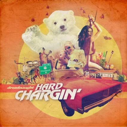 Dreadnaught - Hard Chargin'