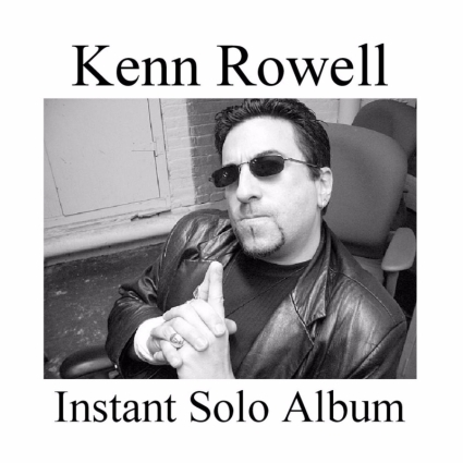 Kenn Rowell - Instant Solo Album