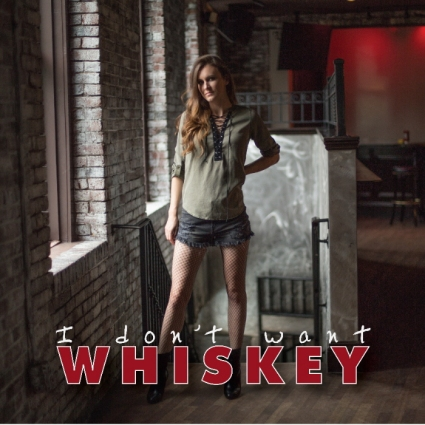 Gracie Day - I Don't Want Whiskey