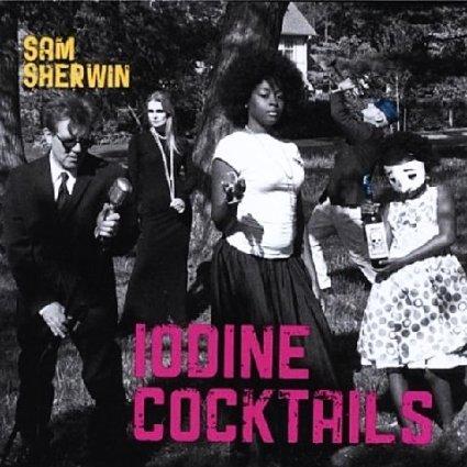 Sam Sherwin - Iodine Cocktails
