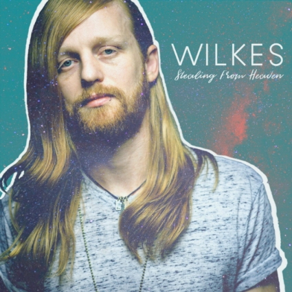 Wilkes - Stealing From Heaven