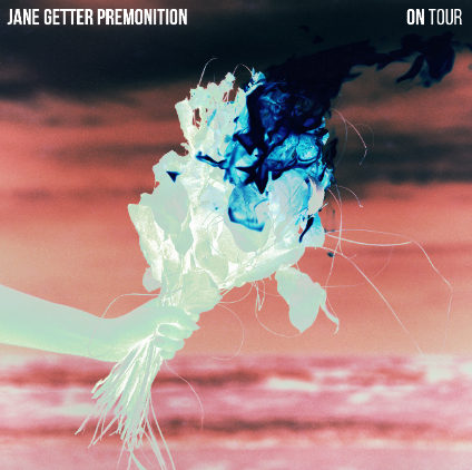 Jane Getter Premontion - On Tour
