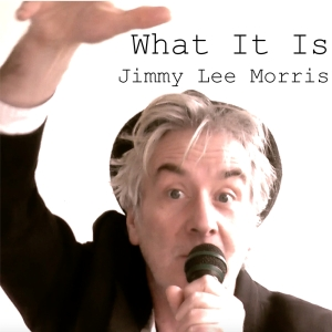 Jimmy Lee Morris - What It Is