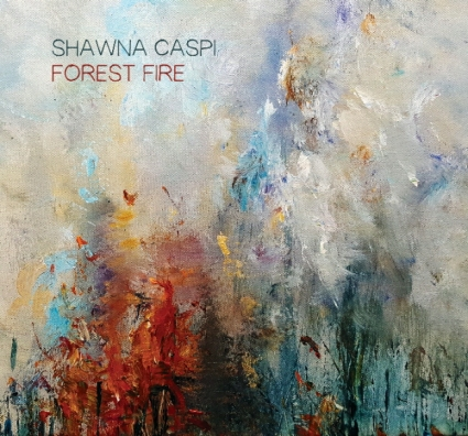 Shawna Caspi - Forest Fire