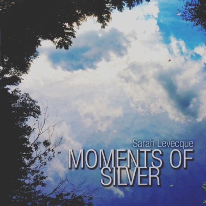 Sarah Levecque - Moments of Silver album cover