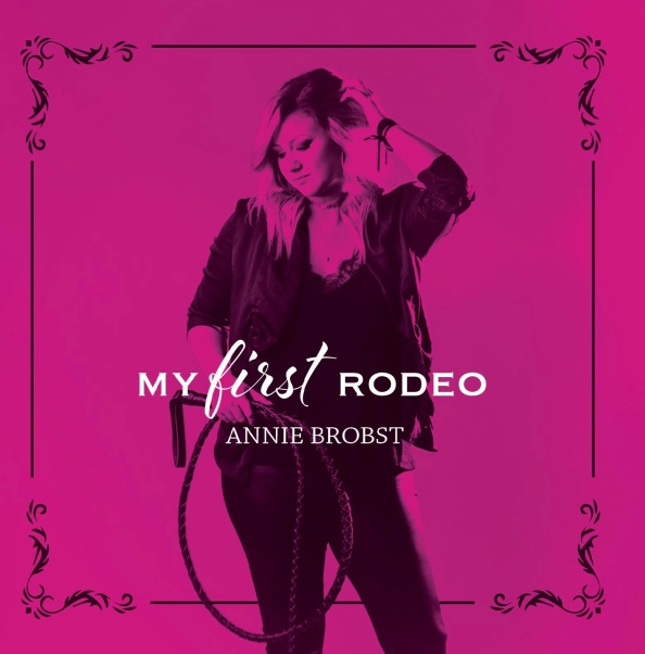 Annie Brobst - My First Rodeo album cover