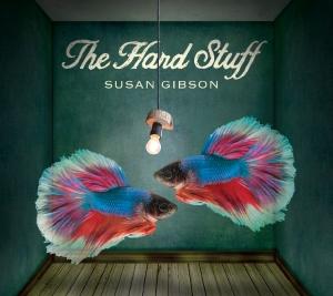 Susan Gibson - The Hard Stuff album cover