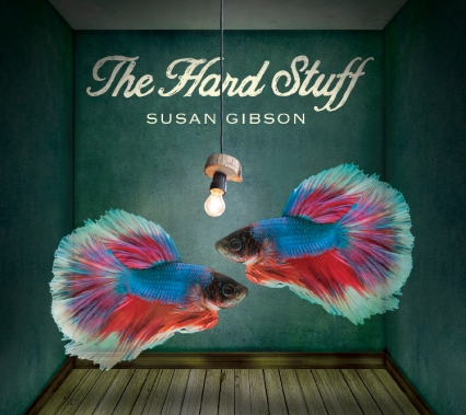 Susan Gibson - The Hard Stuff album cover