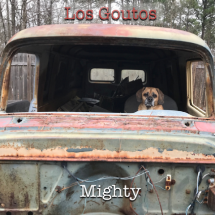 Los Goutos - Mighty album cover