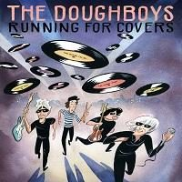 The Doughboys - Running for Covers album cover