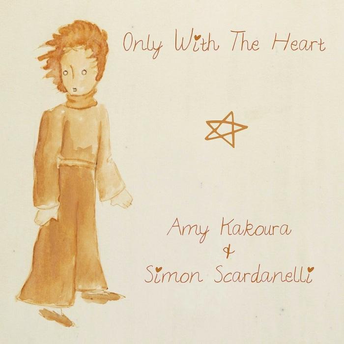 Amy Kakoura & Simon Scardanelli - Only With the Heart