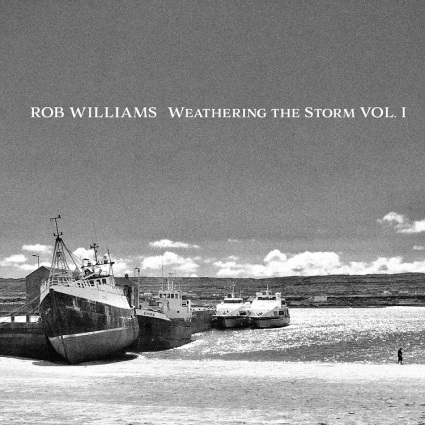 Rob Williams - Weathering the Storm Vol. I