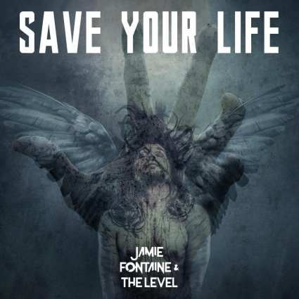 Jamie Fontaine and the Level - Save Your Life