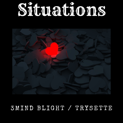 3Mind Blight feat. Trysette - Situations