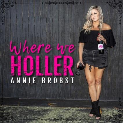 Annie Brobst - Where We Holler