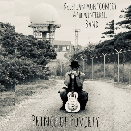 Kristian Montgomery & the Winterkill Band - Prince of Poverty