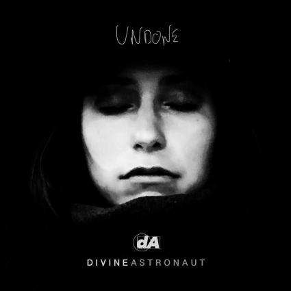 "Divine Astronaut – ""Undone"""