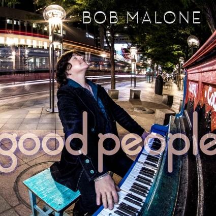 Bob Malone – Good People